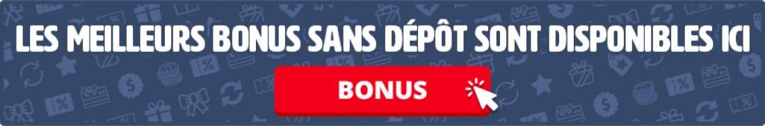 les meilleurs bonus sans dépôt sont disponibles ici