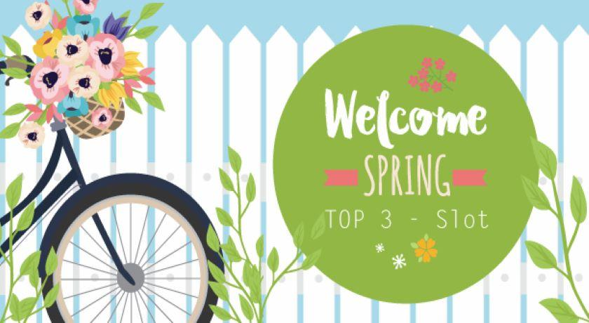 welcome spring top 3 slot